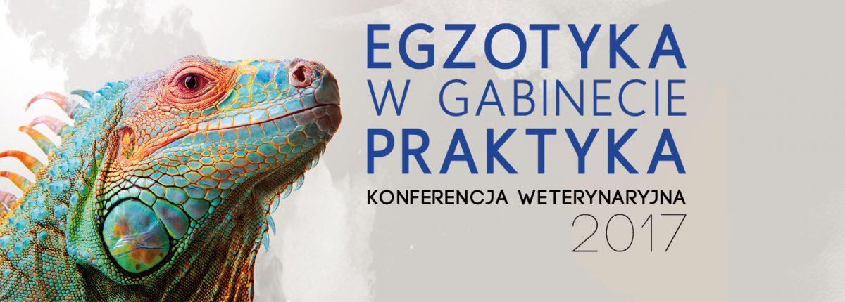 Egzotyka w Gabinecie Praktyka - Konferencja Weterynaryjna 2017