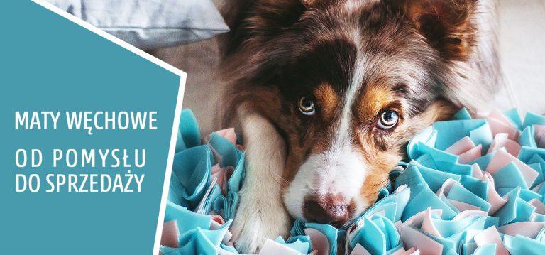 Maty węchowe dla psa – od pomysłu do sprzedaży !