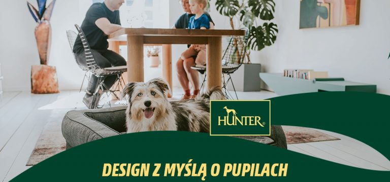 Hunter – design z myślą o pupilach