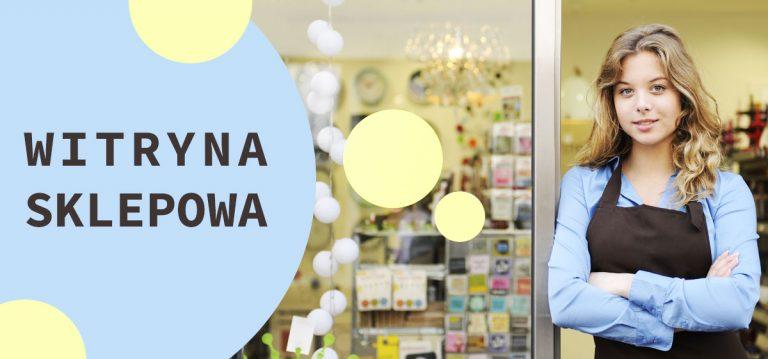 Witryna sklepowa- półotwarta czy otwarta, zamknięta czy sponsorowana?