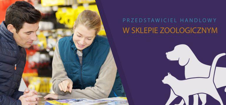 Przedstawiciel handlowy w sklepie zoologicznym – jak sprzedać swój produkt i siebie mając na to 3 minuty!