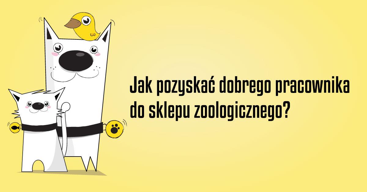 Pracownik do sklepu zoologicznego - jak pozyskać dobrego pracownika? [video]