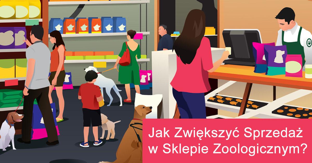 Jak zwiększyć sprzedaż w sklepie zoologicznym